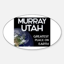 murray utah - greatest place on earth Decal