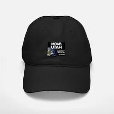moab utah - greatest place on earth Baseball Hat