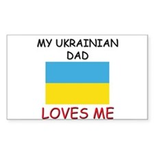 My UKRAINIAN DAD Loves Me Rectangle Decal