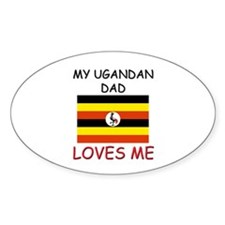 My UGANDAN DAD Loves Me Oval Decal