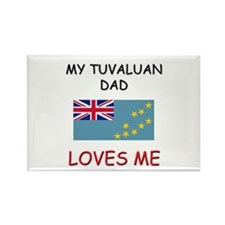 My TUVALUAN DAD Loves Me Rectangle Magnet
