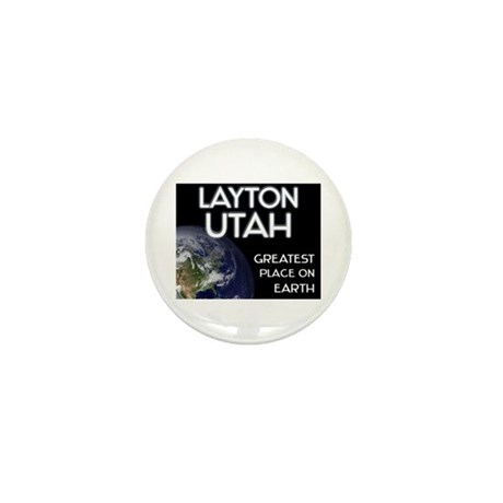 layton utah - greatest place on earth Mini Button
