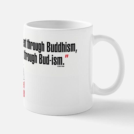 Bud-ism Mug