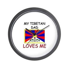 My TIBETAN DAD Loves Me Wall Clock