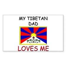 My TIBETAN DAD Loves Me Rectangle Decal