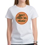 DONT penny PINCH ME OBAMA Women's T-Shirt