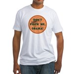 DONT penny PINCH ME OBAMA Fitted T-Shirt