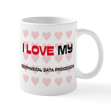 I Love My Geophysical Data Processor Mug