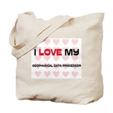 I Love My Geophysical Data Processor Tote Bag
