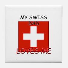 My SWISS DAD Loves Me Tile Coaster