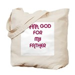 THANK GOD FOR MY FATHER Tote Bag