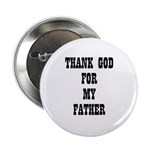 THANK GOD FOR MY FATHER Button