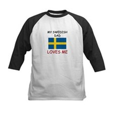 My SWEDISH DAD Loves Me Tee