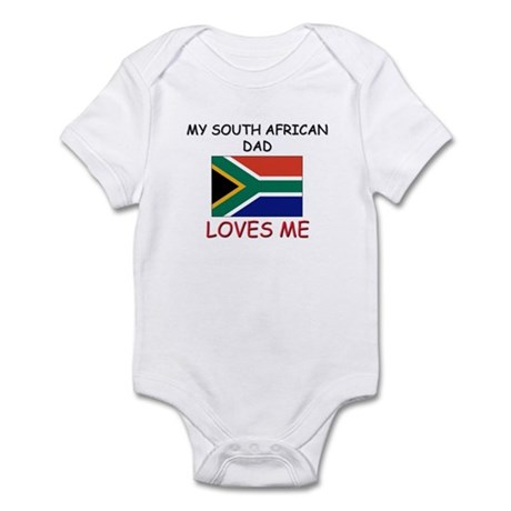 My SOUTH AFRICAN DAD Loves Me Infant Bodysuit