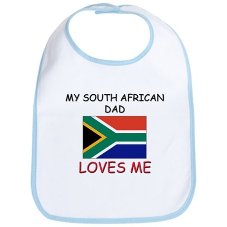 My SOUTH AFRICAN DAD Loves Me Bib