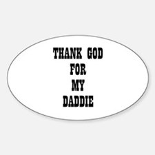 THANK GOD FOR MY DADDIE Oval Decal