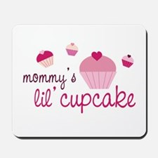 Mommy's Lil' Cupcake Mousepad