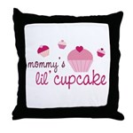 Mommy's Lil' Cupcake Throw Pillow