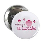 "Mommy's Lil' Cupcake 2.25"" Button"