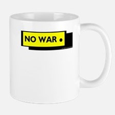 NO WAR. T-SHIRTS AND GIFTS Mug