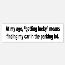 Old Age Getting Lucky Humor Bumper Bumper Bumper Sticker