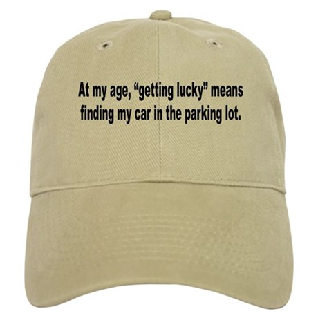 Old Age Getting Lucky Humor Cap
