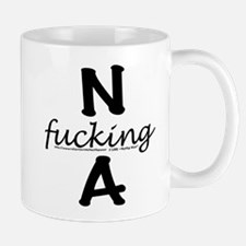 N f_cking A Mug