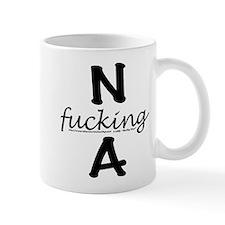 N f_cking A Small Mug