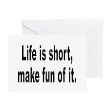 Life Is Short Make Fun Greeting Card