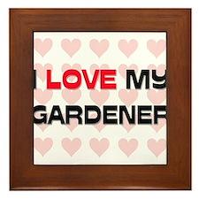 I Love My Gardener Framed Tile
