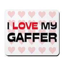 I Love My Gaffer Mousepad