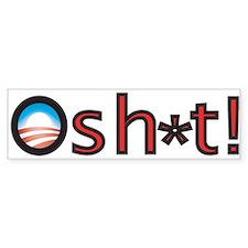 O sh*t! Bumper Bumper Sticker