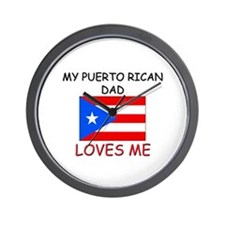 My PUERTO RICAN DAD Loves Me Wall Clock