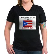 My PUERTO RICAN DAD Loves Me Shirt
