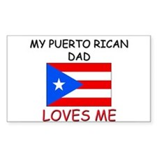 My PUERTO RICAN DAD Loves Me Rectangle Decal