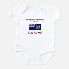 My PITCAIRN ISLANDER DAD Loves Me Infant Bodysuit
