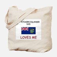 My PITCAIRN ISLANDER DAD Loves Me Tote Bag