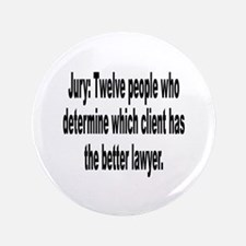 """Jury, Lawyer and Justice Humor 3.5"""" Button"""