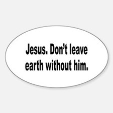 Don't Leave Without Jesus Oval Decal