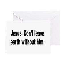 Don't Leave Without Jesus Greeting Card