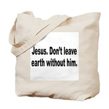 Don't Leave Without Jesus Tote Bag