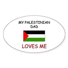 My PALESTINIAN DAD Loves Me Oval Decal