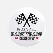 "Daddy's Little Race Track Buddy 3.5"" Button"