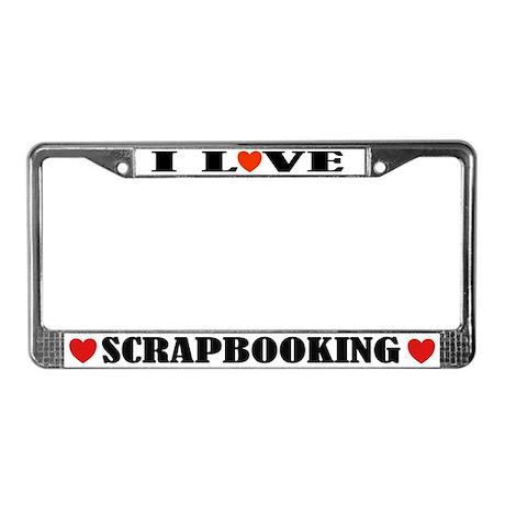 I Love Scrapbooking License Plate Frame