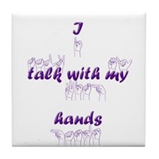I talk with my hands Tile Coaster