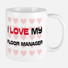 I Love My Floor Manager Mug