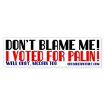 I VOTED FOR PALIN! Bumper Sticker