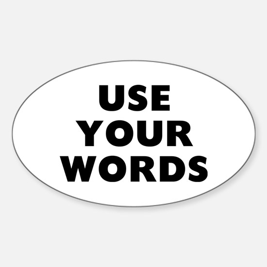 Use Words Sticker (Oval)