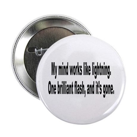 "Mind Like Brilliant Lightning Humor 2.25"" Button ("