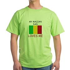 My MALIAN DAD Loves Me T-Shirt